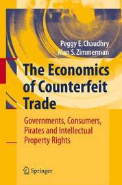 The Economics of Counterfeit Trade by Peggy E. Chaudhry