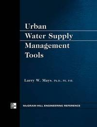 Urban Water Supply Management Tools by LARRY MAYS