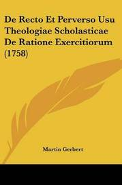 De Recto Et Perverso Usu Theologiae Scholasticae De Ratione Exercitiorum (1758) by Martin Gerbert image