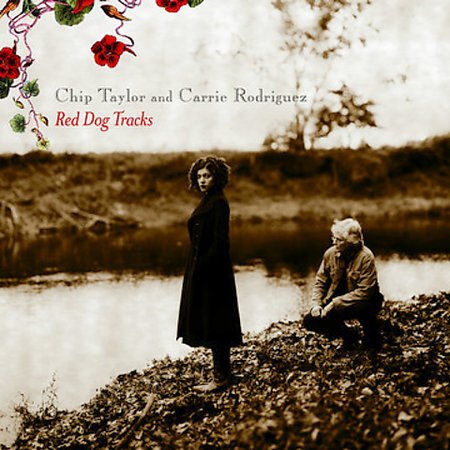 Red Dog Tracks by Chip Taylor/Carrie Rodriguez