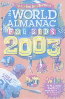 The World Almanac for Kids: 2003 by World Almanac
