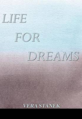 Life for Dreams by Vera Stanek image