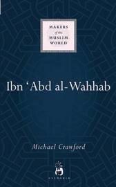 Ibn 'Abd al-Wahhab by Michael Crawford