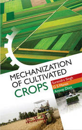 Mechanization of Cultivated Crops by Surendra Singh