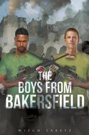 The Boys from Bakersfield by Mitch Laretz