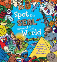 Spot the... the Seal Around the World by Sarah Khan