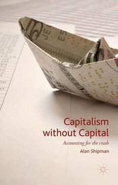 Capitalism without Capital by Alan Shipman