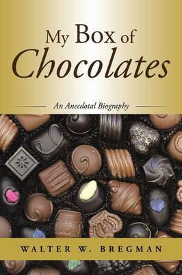 My Box of Chocolates by Walter W. Bregman image