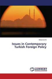 Issues in Contemporary Turkish Foreign Policy by Ali Muhamed