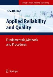 Applied Reliability and Quality by Balbir S Dhillon