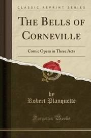 The Bells of Corneville by Robert Planquette