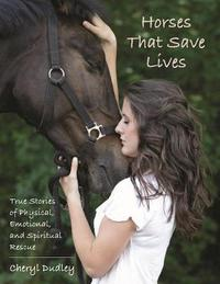 Horses That Saved Lives by Cheryl Reed-Dudley