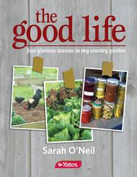 The Good Life by Sarah O'Neil