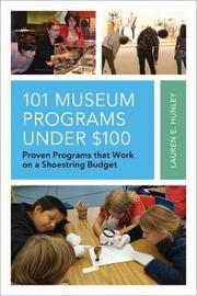 101 Museum Programs Under $100 by Lauren E. Hunley