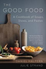 The Good Food by Daniel Halpern