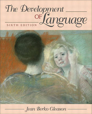 The Development of Language by Jean Berko Gleason image