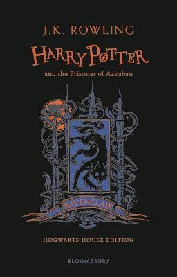 Harry Potter and the Prisoner of Azkaban – Ravenclaw Edition (Hardback) by J.K. Rowling