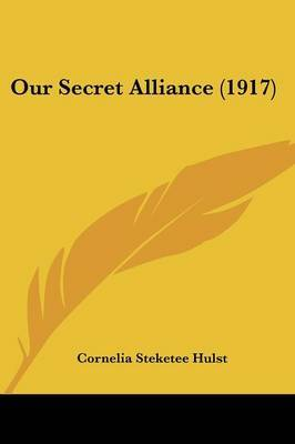 Our Secret Alliance (1917) by Cornelia Steketee Hulst image