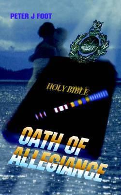 Oath of Allegiance by Peter J. Foot
