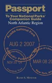 Passport To Your National Parks (R) Companion Guide: North Atlantic Region by Randi Minetor