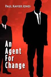 Agent for Change by Paul Xavier Jones image