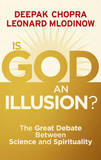 Is God an Illusion: The Great Debate Between Science and Spirituality by Deepak Chopra, M.D.