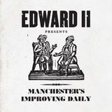 Manchester's Improving Daily by Edward II