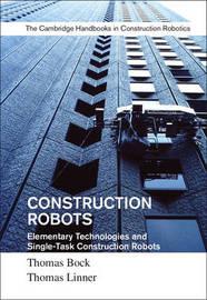 Construction Robots: Volume 3 by Thomas Bock