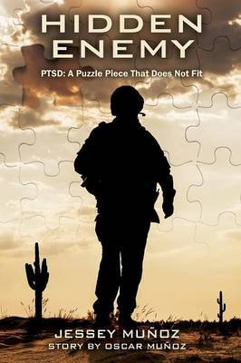 Hidden Enemy - Ptsd by Jessey Munoz