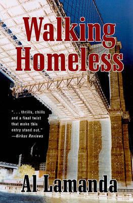 Walking Homeless by Al Lamanda