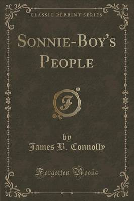 Sonnie-Boy's People (Classic Reprint) by James B Connolly image