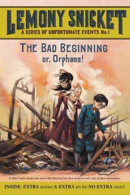 The Bad Beginning Or, Orphans! by Lemony Snicket