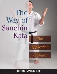 The Way of Sanchin Kata by Kris Wilder