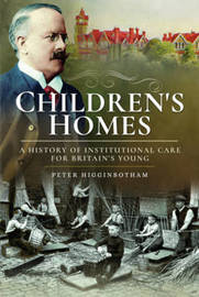 Children's Homes by Peter Higginbotham