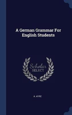 A German Grammar for English Students by A Ayre image