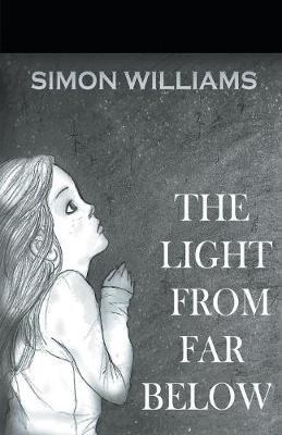 The Light from Far Below by Simon Williams
