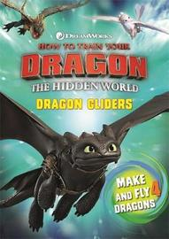How To Train Your Dragon The Hidden World: Dragon Gliders by DreamWorks Animation