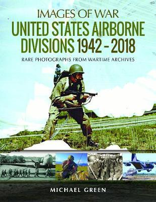United States Airborne Divisions 1942-2018 by Michael Green