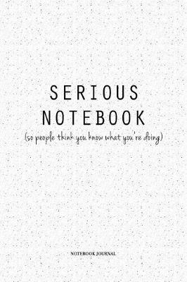 Serious Notebook by Penswag Journals