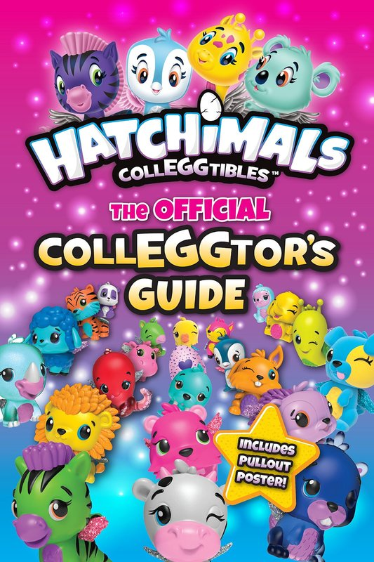 Hatchimals Colleggtibles: The Official Colleggtor's Guide by Jenne Simon
