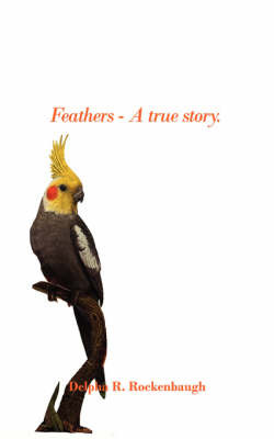 Feathers - A True Story. by Delpha R. Rockenbaugh image