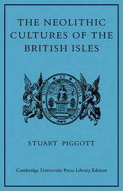 The Neolithic Cultures of the British Isles by Stuart Piggott image