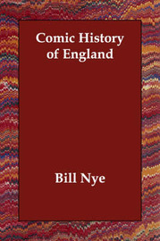 Comic History of England by Bill Nye image