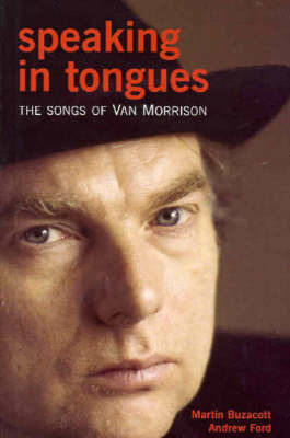 Speaking in Tongues: The Songs of Van Morrison by Martin Buzacott image