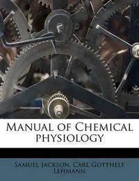 Manual of Chemical Physiology by Carl Gotthelf Lehmann