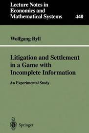 Litigation and Settlement in a Game with Incomplete Information by Wolfgang Ryll