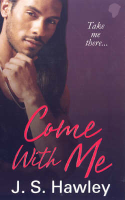 Come with Me by J.S. Hawley