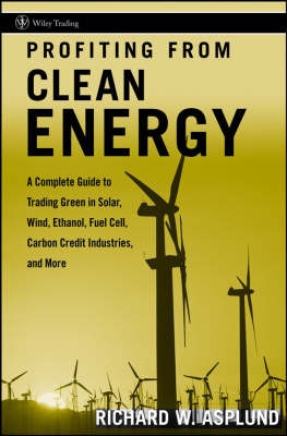 Profiting from Clean Energy by Richard W Asplund