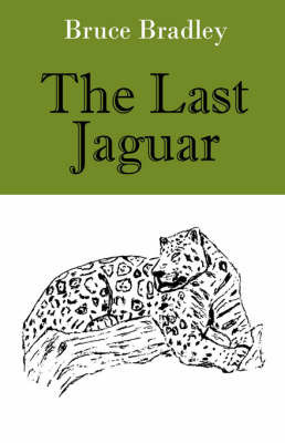 The Last Jaguar by Bruce Bradley