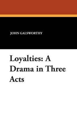 Loyalties by John Sir Galsworthy image